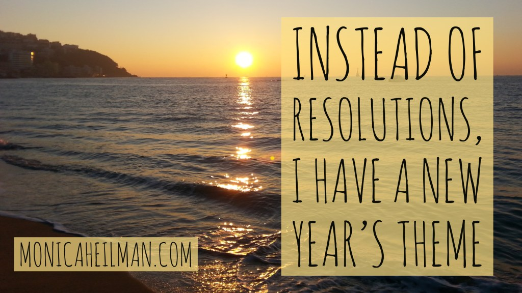 "New Years Theme Title Image with sunrise in background and text that reads ""Instead of Resolutions, I Have a New Year's Theme"""