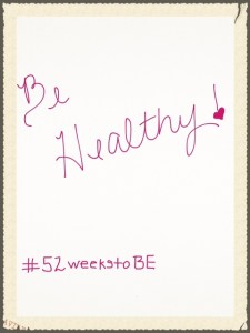 Week 2_Be Healthy