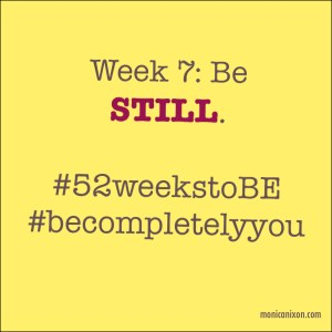 Week 7_Be Still