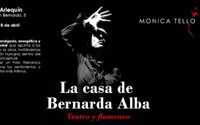 Estreno oficial de «La casa de Bernarda Alba, Teatro y Flamenco» en el Teatro Arlequín de Madrid. 8 de Abril 2018. Única función.