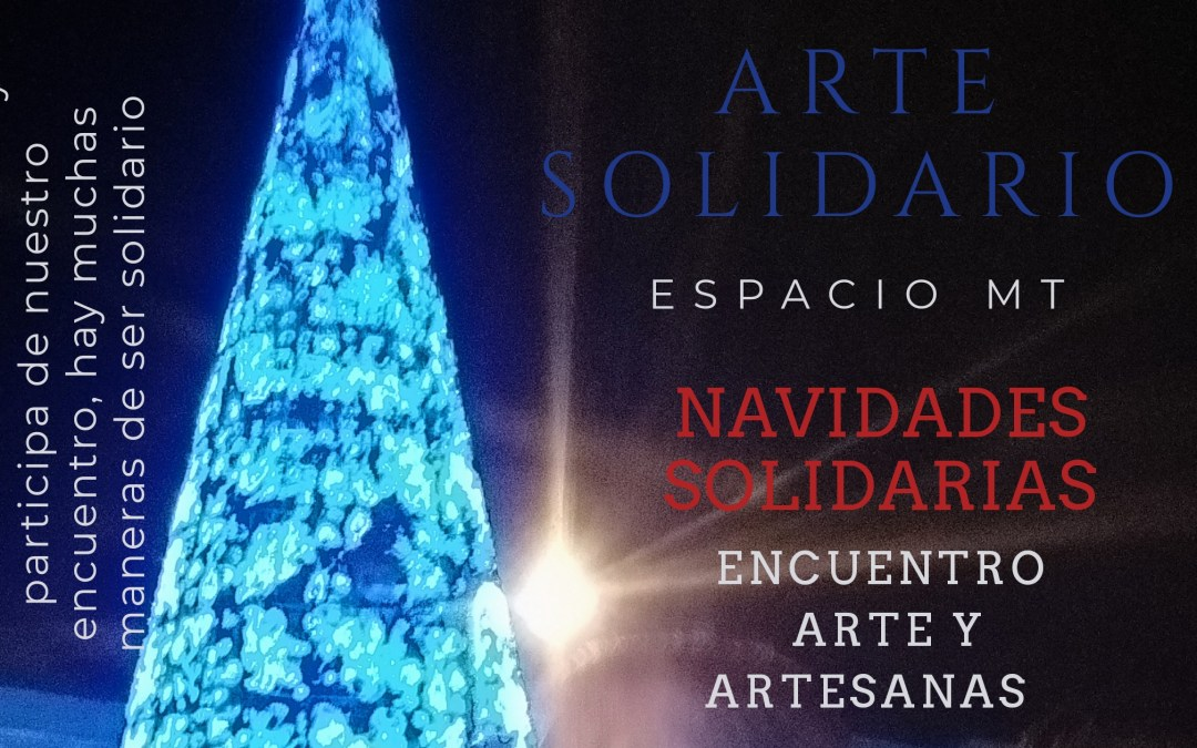 Arte Solidario. Encuentro de Arte y Artesanas Pre Navideño