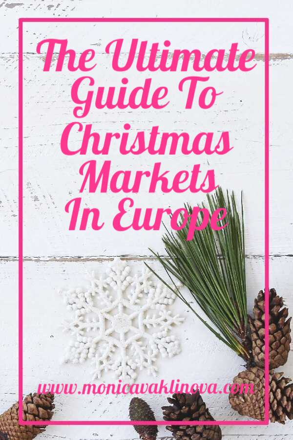 The Ultimate Guide To Christmas Markets In Europe