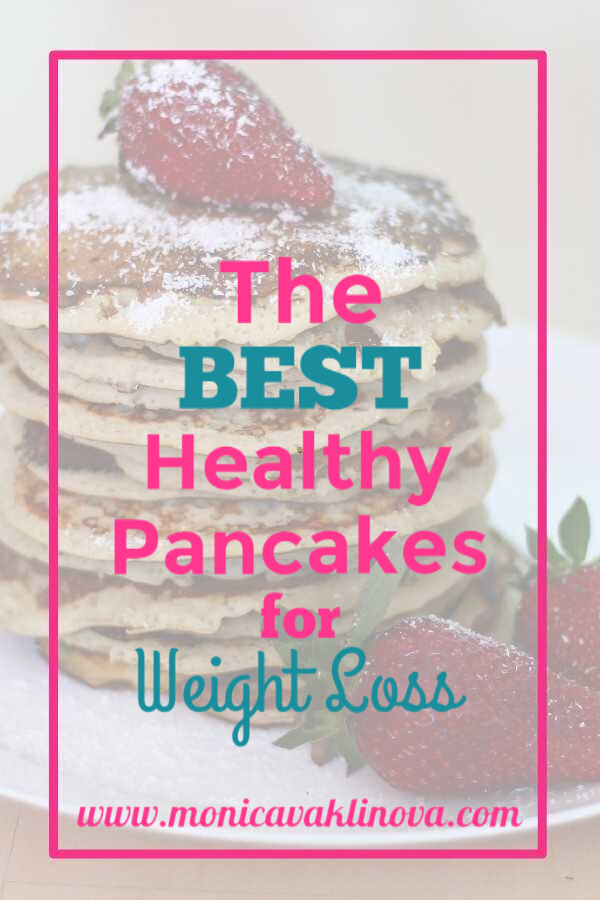 The Best Healthy Pancackes For Weight Loss