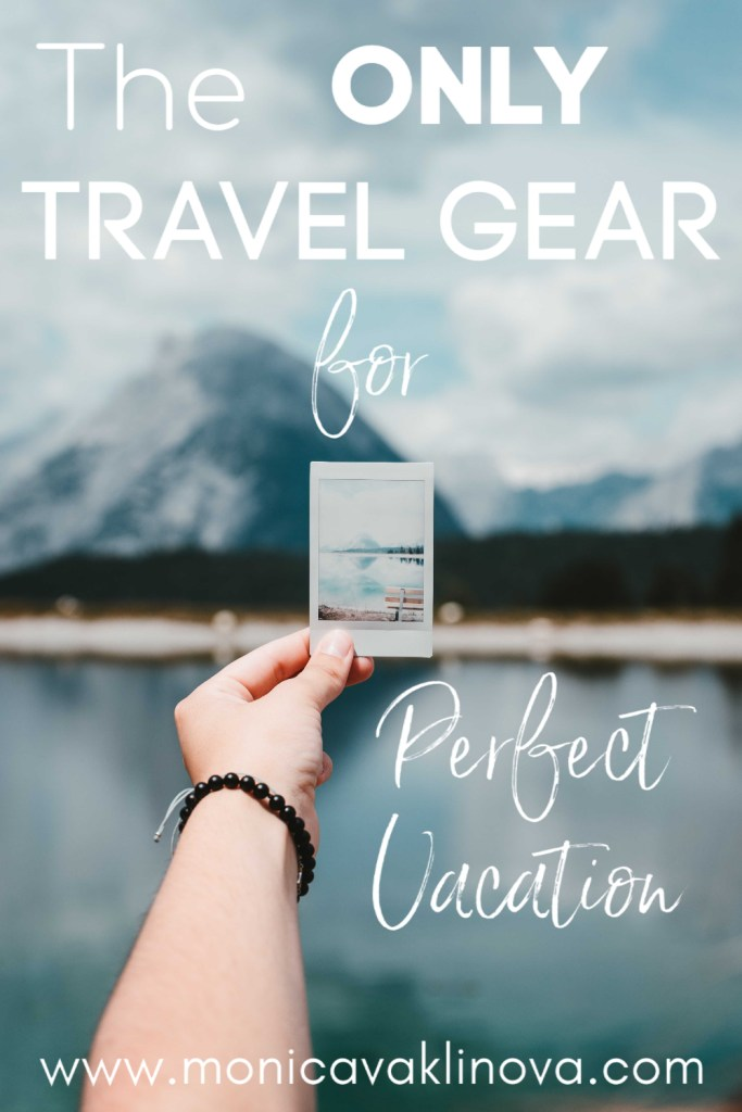 your guide to the best travel gear for a perfect vacation