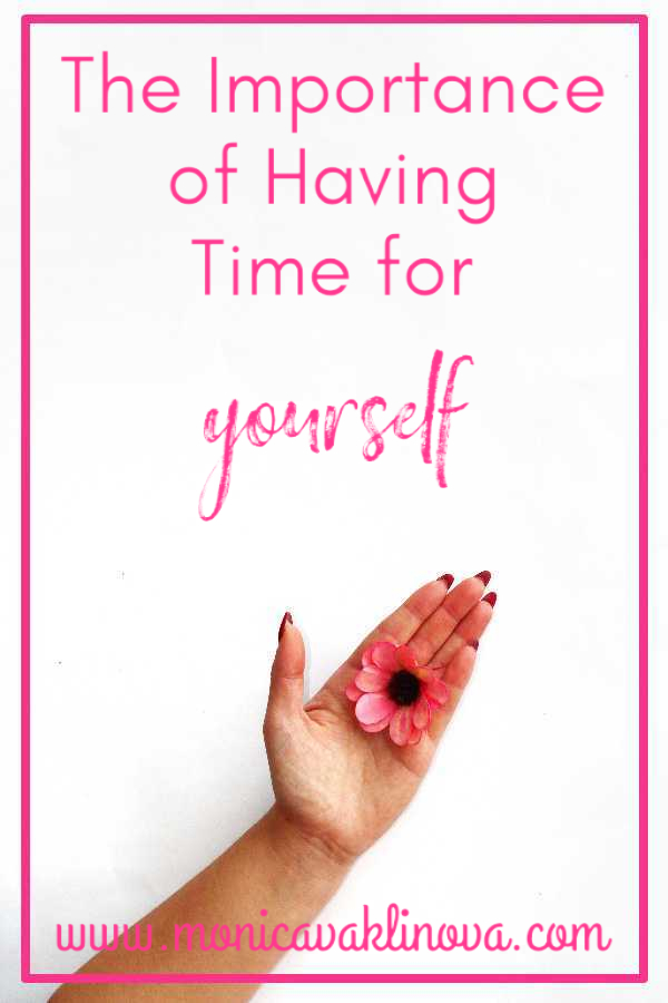 The Importance of Having Time for Yourself