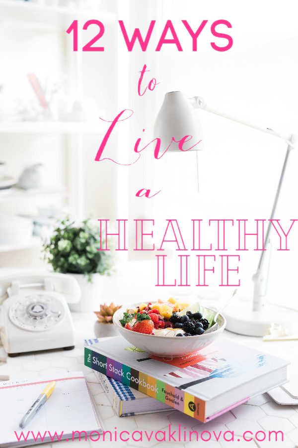 12 Ways to Live a Healthy Life