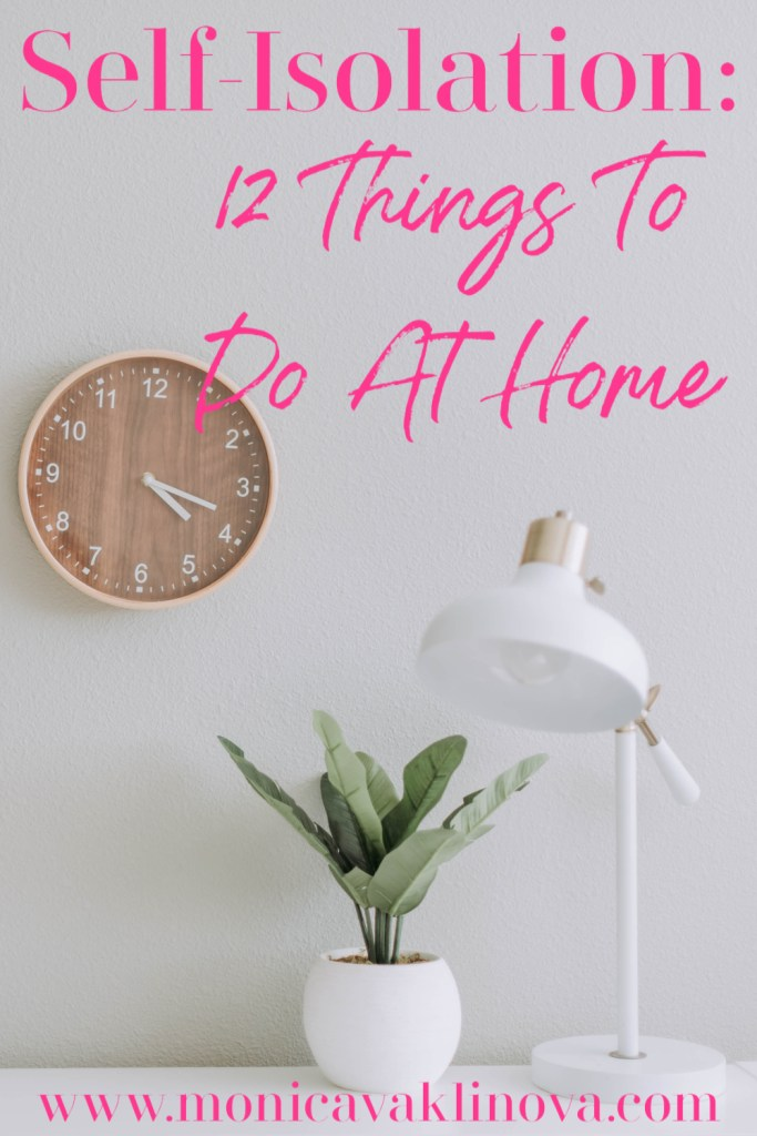 Self-Isolation: 12 Things To Do At Home
