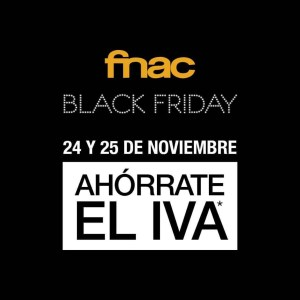 monica-vizuete-descuentos-black-friday-fnac