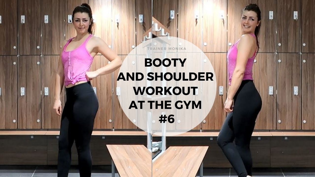 Booty and shoulder workout at the gym