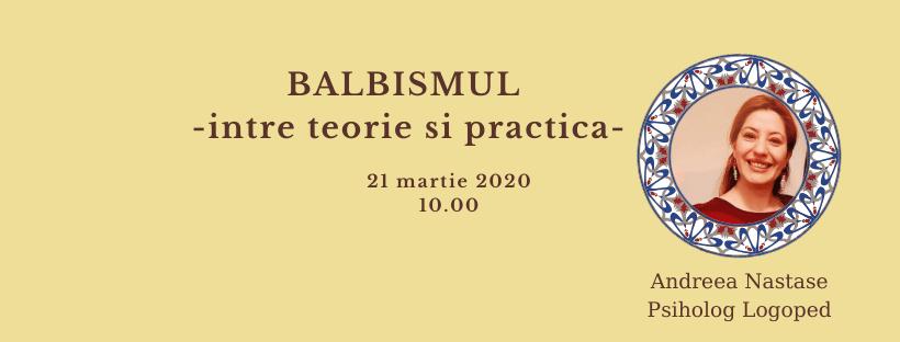 Balbismul - între teorie și practică - București / 21 martie 2020