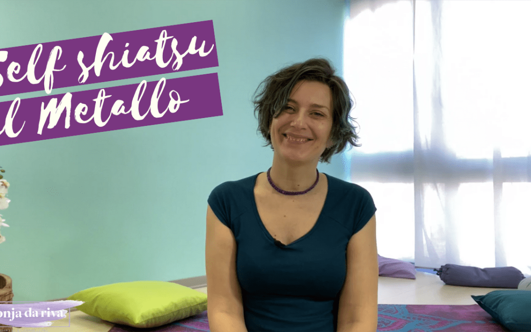 Il movimento Metallo: self shiatsu online