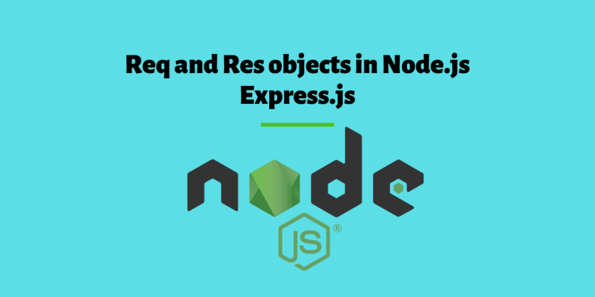 res and req objects in Node.js Express framework