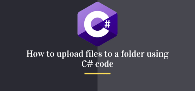 How to upload files to a folder using C# code