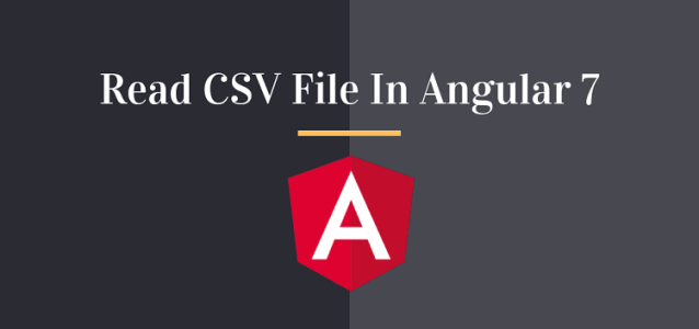 How to Read CSV File In Angular 7