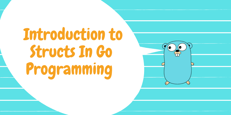 Structs in Go Programming