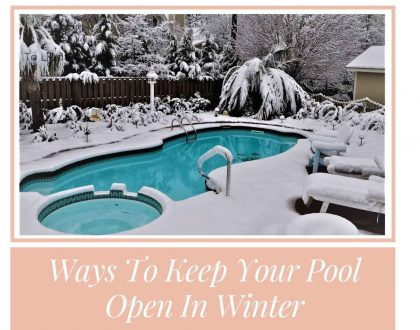 Ways To Keep Your Pool Open In Winter