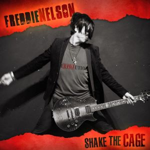 Freddie Nelson - Shake The Cage