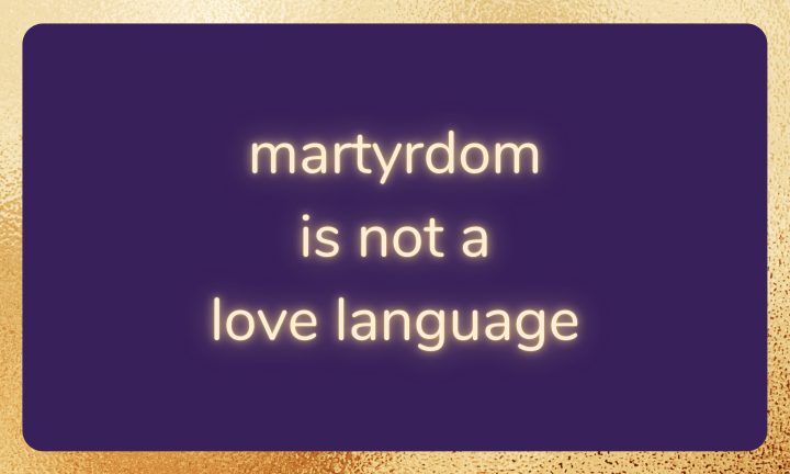 Purple background with gold border. Text reads: martyrdom is not a love language