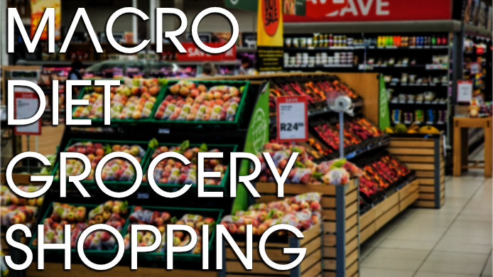 Macro Diet Grocery Shopping