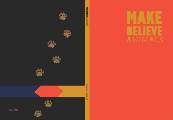 "Cover; ""Make Believe Animals."" Image Courtesy of Amanda Gilleland"