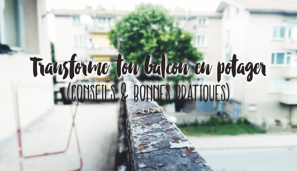 Créer un potager sur balcon (conseils, fiches pratiques)