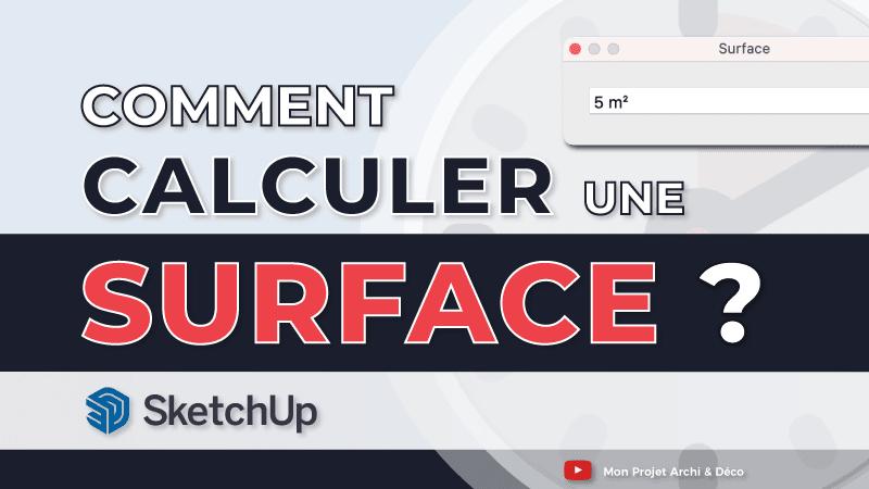 Comment calculer une surface avec SketchUp ?