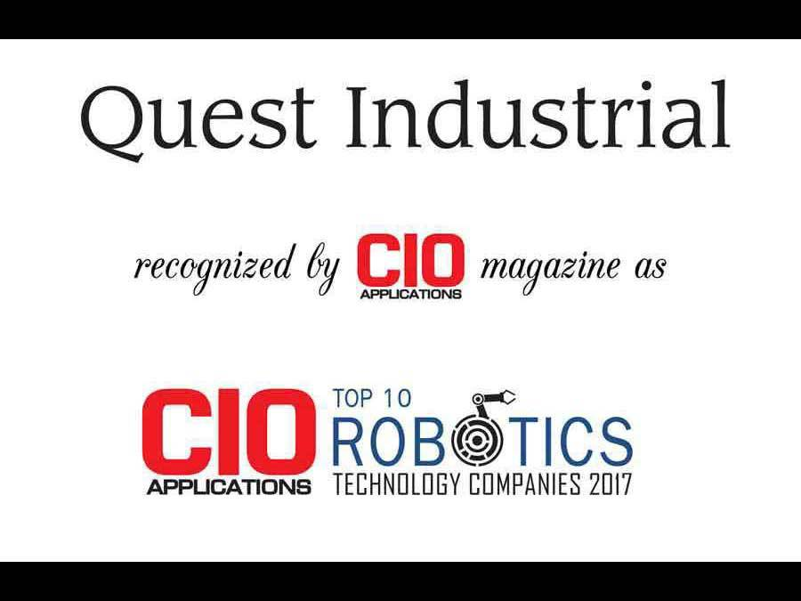 Quest Industrial Named Top 10 Robotics Technology Companies By CIO Applications