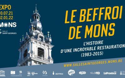 Exposition Le Beffroi de Mons,histoire d'une incroyable restauration Salle Saint-Georges Gd Place Mons