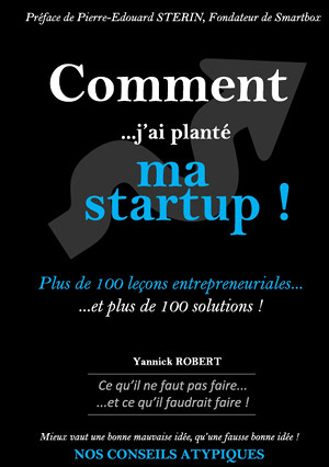 Comment j'ai planté ma startup - Yannick Robert