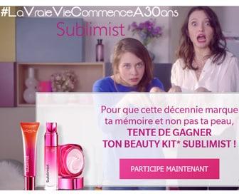 """jeu concours #LaVraieVieCommenceA30ans de L'Oréal, tenter de gagner l'un des 250 kits beauté L'Oréal et 5000 échantillons de soins de la gamme """"Sublimist"""""""