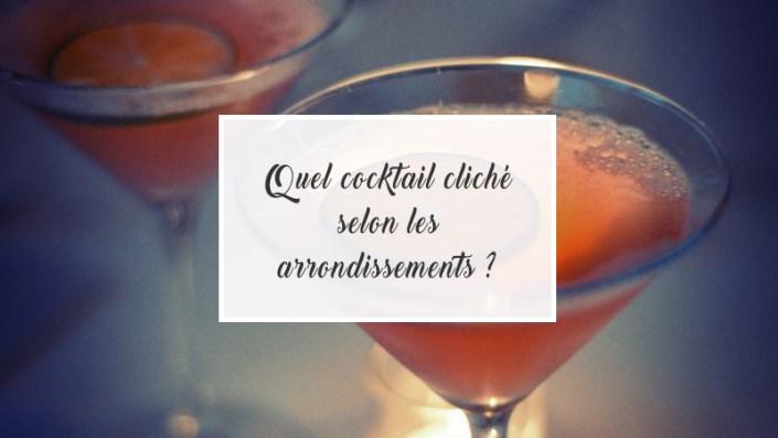 Quel cocktail cliché selon les arrondissements ?