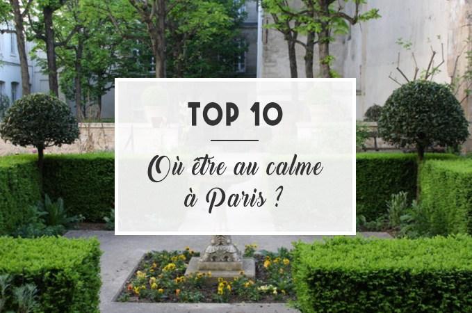 Top 10 : Où être au calme à Paris (si si, ça existe !)
