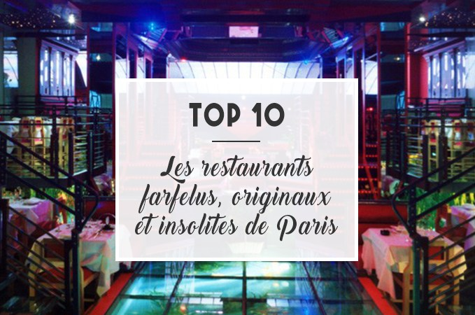 TOP 10 : Les restaurants farfelus, originaux et insolites de Paris