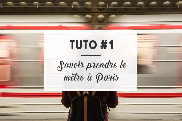 TUTO #1 : Savoir prendre le métro à Paris