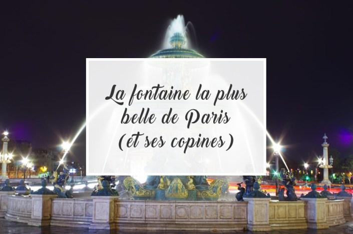 La fontaine la plus belle de Paris (et ses copines)