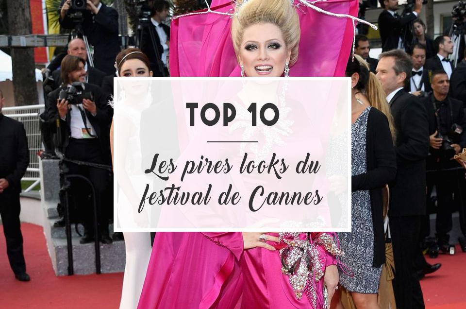 TOP 10 : Les pires looks du Festival de Cannes