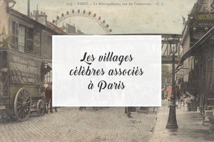 Les villages célèbres associés à Paris