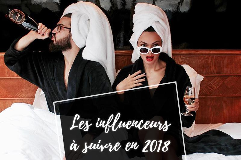 LES INFLUENCEURS A SUIVRE EN 2018