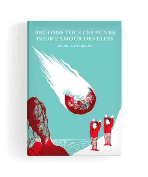Brûlons tous ces punks pour l'amour des elfes Julien Campredon Monsieur Toussaint Louverture