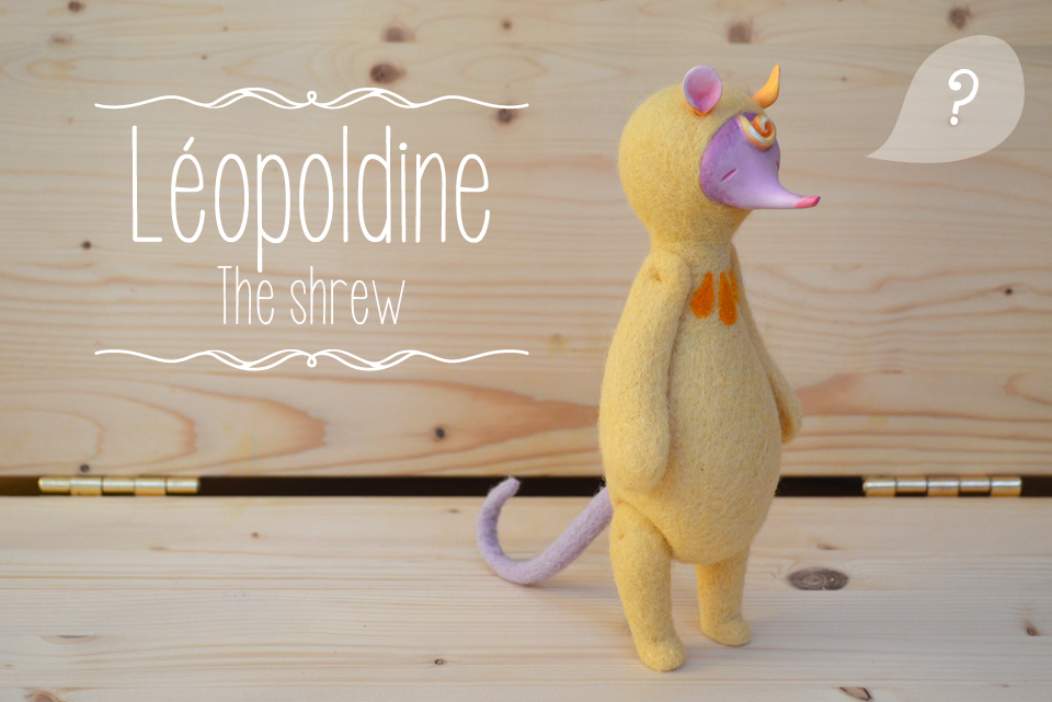 Léopoldine the shrew!