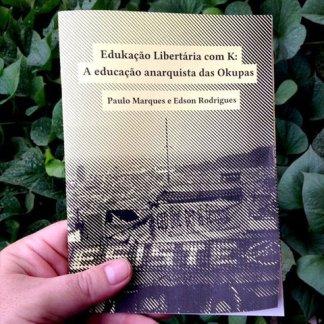 Edukação Libertária com K: A educação anarquista das Okupas