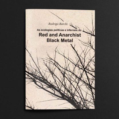 As ecologias políticas e infernais do Red and Anarchist Black Metal (RABM)
