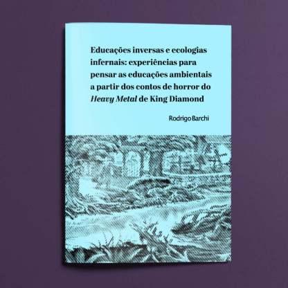 Educações inversas e ecologias infernais: experiências para pensar as educações ambientais a partir dos contos de horror do Heavy Metal de King Diamond