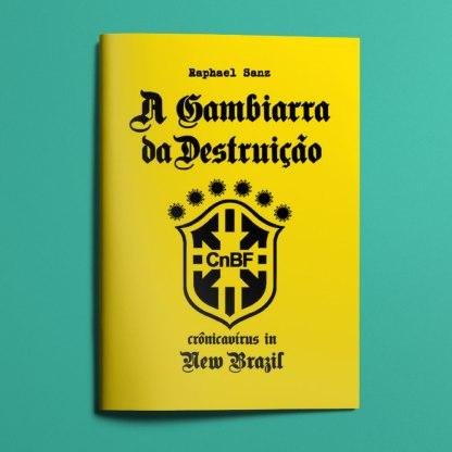 Cronicavírus in Brazil: A Gambiarra da Destruição