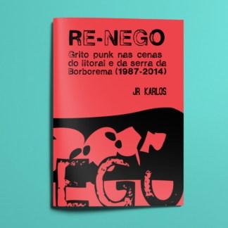 RE-NEGO: grito punk nas cenas do litoral e da serra da Borborema (1987-2014)