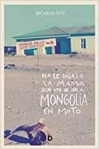 no le digas a mama que me he ido a mongolia en moto libros viajeros