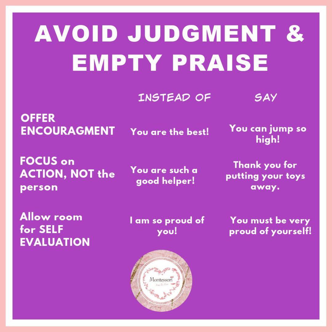 AVOID JUDGMENT and EMPTY PRAISE Montessori Principle