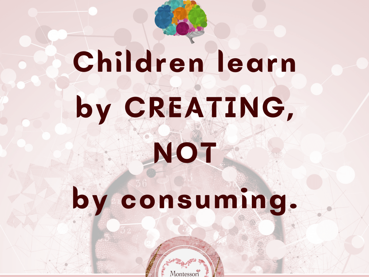 Children Learn by Creating, and Not by consuming