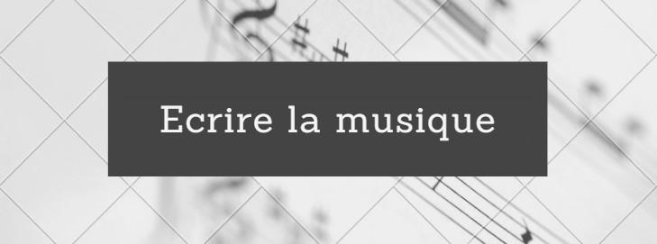 Ecrire la musique.jpg