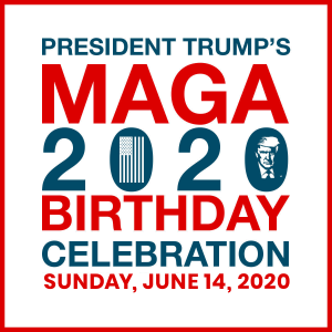 Virtual MAGA Birthday Party June 14, 2020